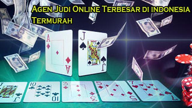 Agen Judi Online Terbesar di indonesia