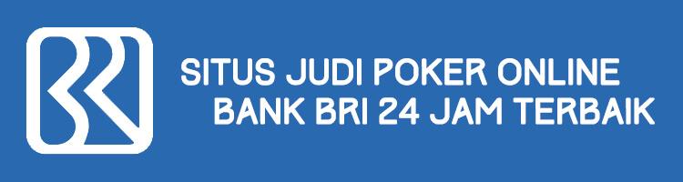 Daftar Situs Poker IDN BRI