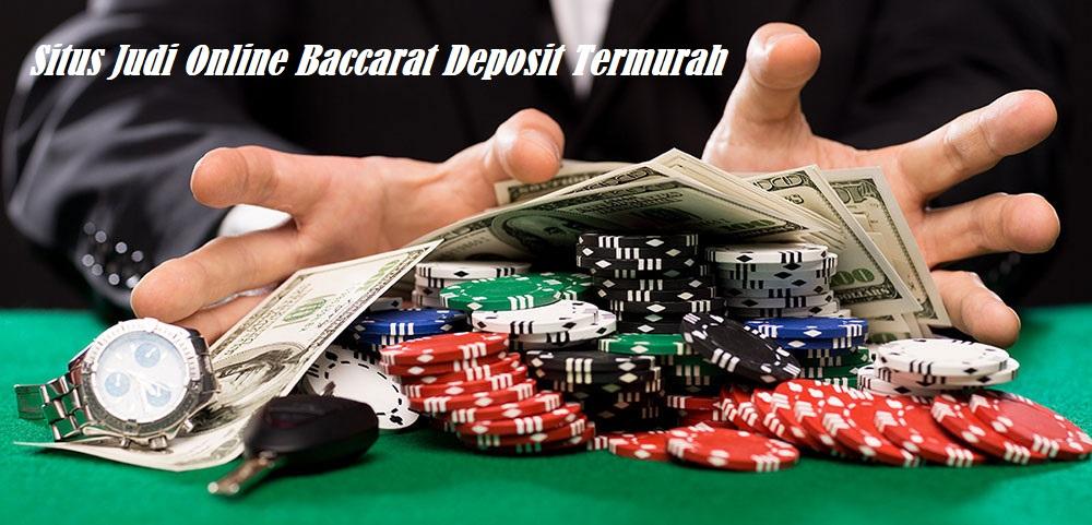 Situs Judi Online Baccarat Deposit Termurah