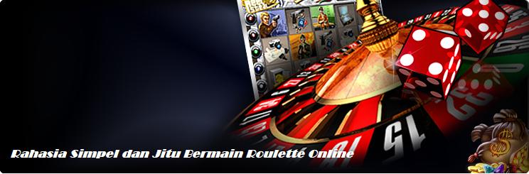 Rahasia Simpel dan Jitu Bermain Roulette Online